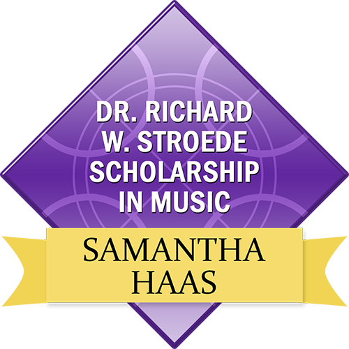 Dr. Richard W. Stroede Scholarship in Music: Samantha Haas
