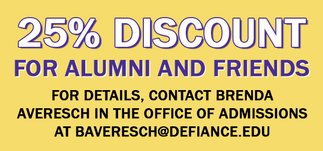 25% discount for alumni and friends. Contact Brenda for details at baveresch@defiance.edu
